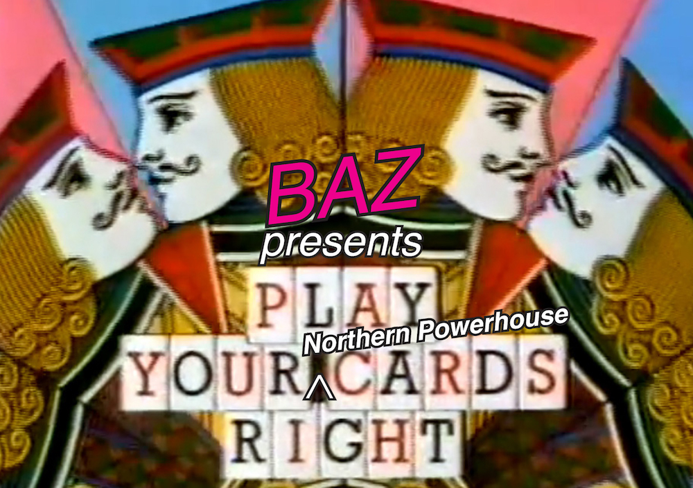 jBAZ play your NOrthern Powerhouse cards right