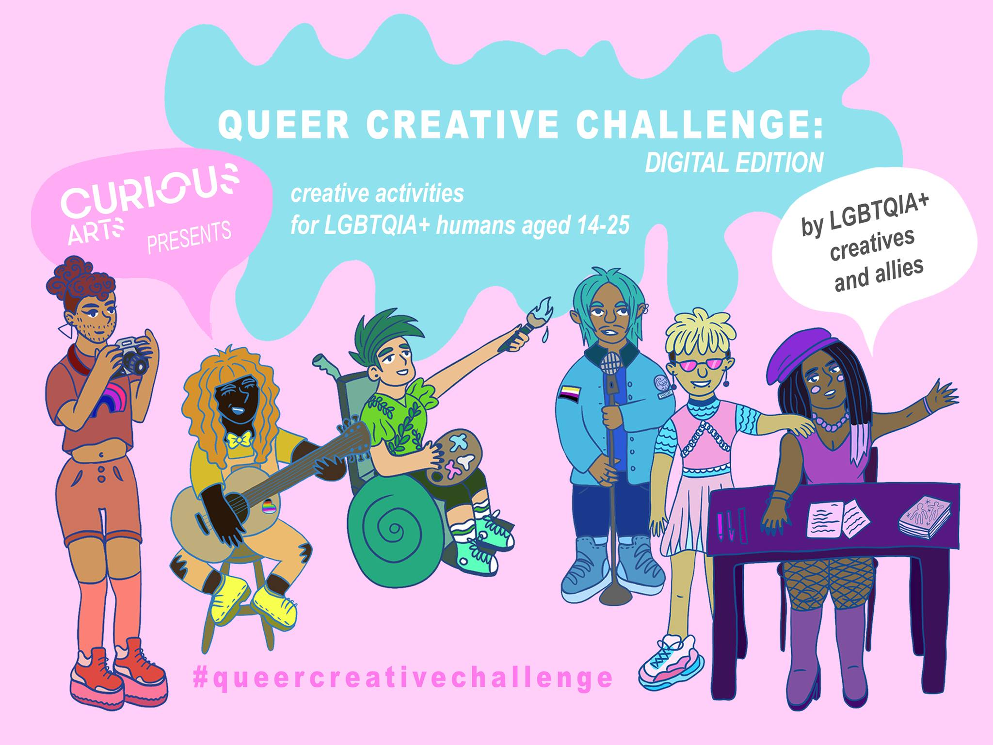 A poster for Curious Arts' Queer Creative Challenge