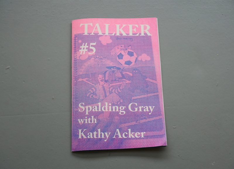 Talker #5: Spalding Gray with Kathy Acker - Giles Bailey