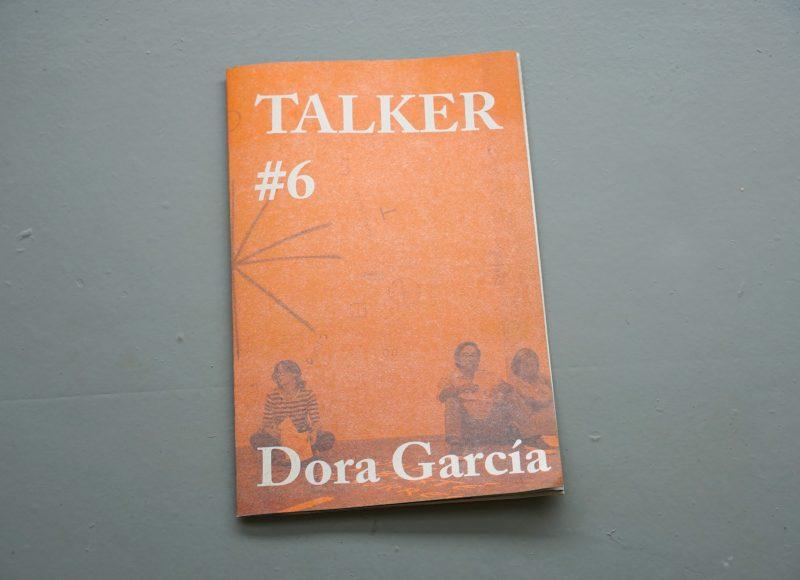Talker #6: Dora Garcia - Giles Bailey