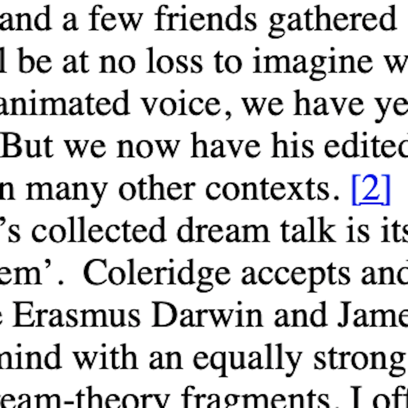 Screenshot of some online text which is black with a white background apart from a footnote link which is a blue number 2. Because it's zoomed in the full text can't be read in a way which makes sense. Snippets which make sense read 'a few friends gathered, be at no loss to imagine, collected dream talk, Coleridge accepts, Erasmus Darwin'.