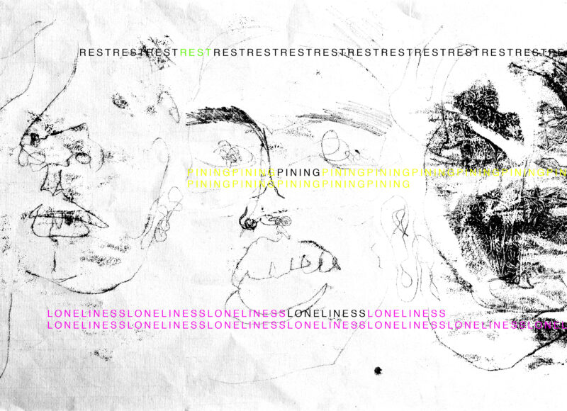 Workshop poster featuring writing in pink, green, yellow and black writing typed over a mono print. The mono print is black ink on white paper and is of 3 abstracted faces in a row. The writing repeats the words 'rest', 'pinning' and 'loneliness' in lines over the print.