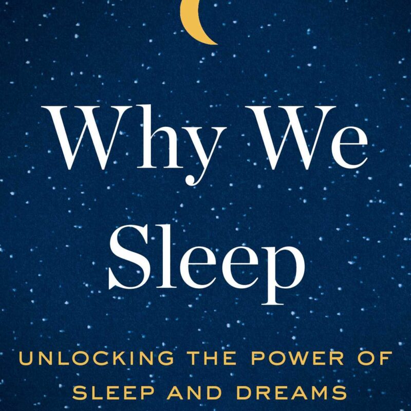 Book Cover with white and yellow writing. The writing says 'Why we sleep, unlocking the power of sleep and dreams'. The background is an illustration of a starry sky with the bottom of a cresent moon at the top centre.