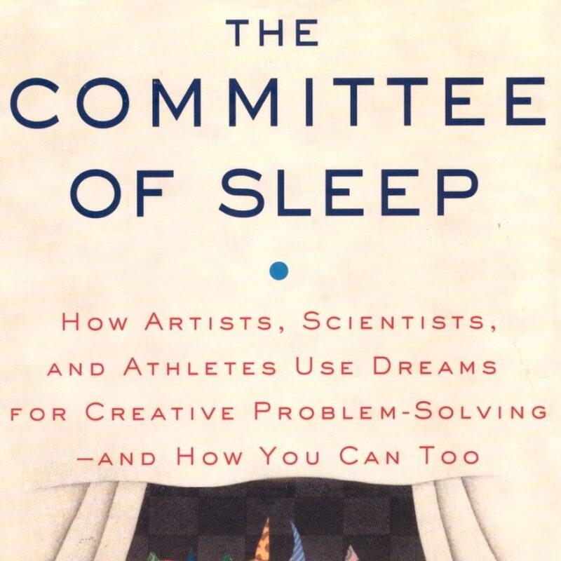 Cropped image of the top of a beige book cover. The title is navy and says 'The Committee of Sleep'. The subtitle says 'How Artists, Scientists, And Athletes Use Dreams For Creative Problem Solving And How You Can Too' . The illustration below appears to show curtains opening to a black backdrop however is cut off.